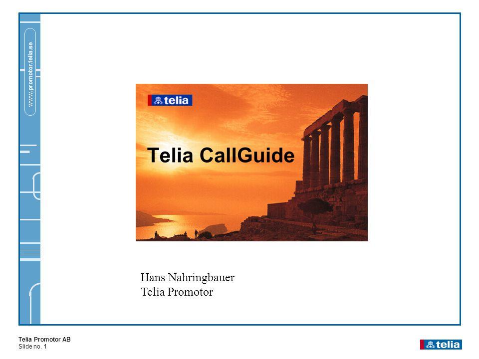 Telia Promotor AB Slide no. 1 www.promotor.telia.se Hans Nahringbauer Telia Promotor