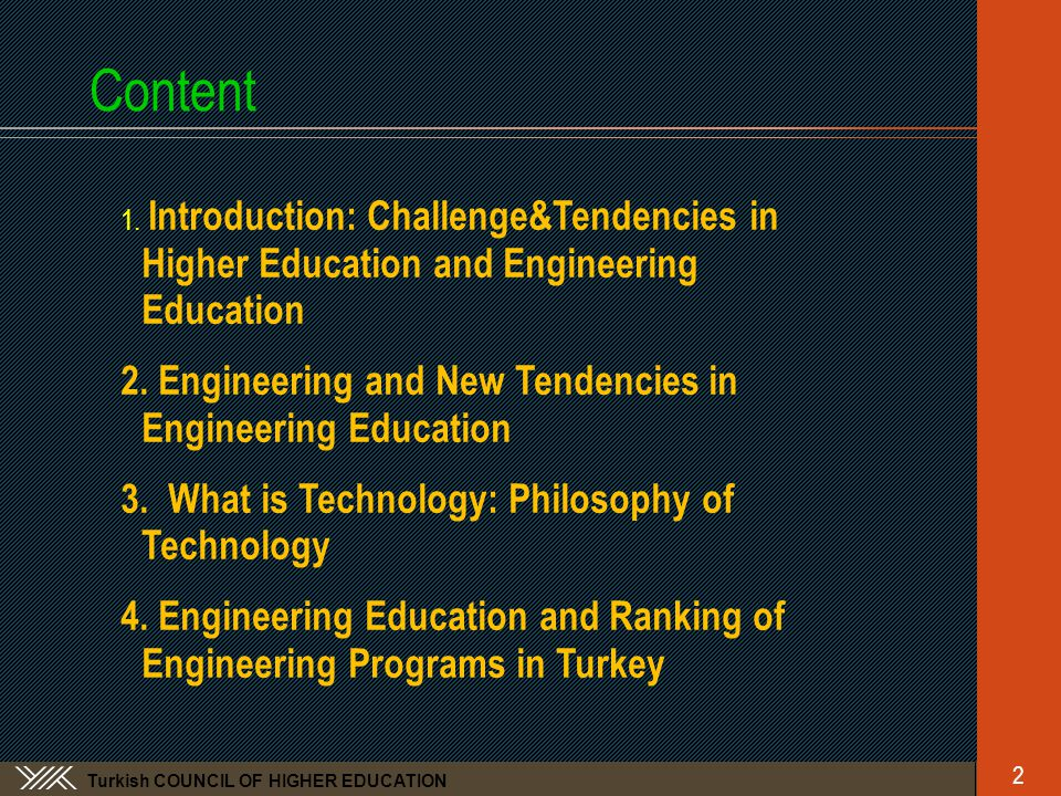 Turkish COUNCIL OF HIGHER EDUCATION Content 1.