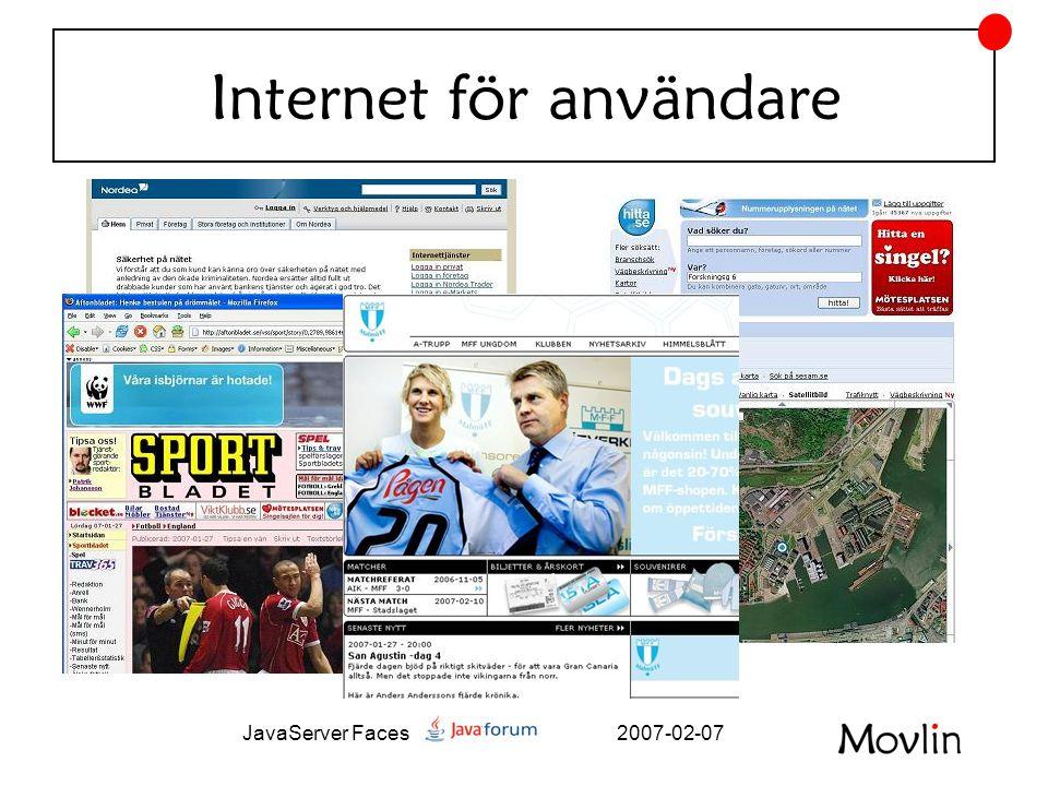 2007-02-07JavaServer Faces Verktyg Oracle JDeveloper NetBeans Java Studio Creator Exadel Studio JBuilder SAP Developer Studio BEA Workshop IntelliJ IDEA Websphere Studio