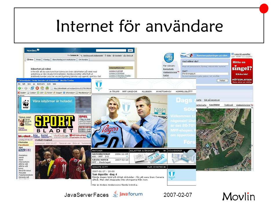 2007-02-07JavaServer Faces Facelets - Våga Vägra JSP!