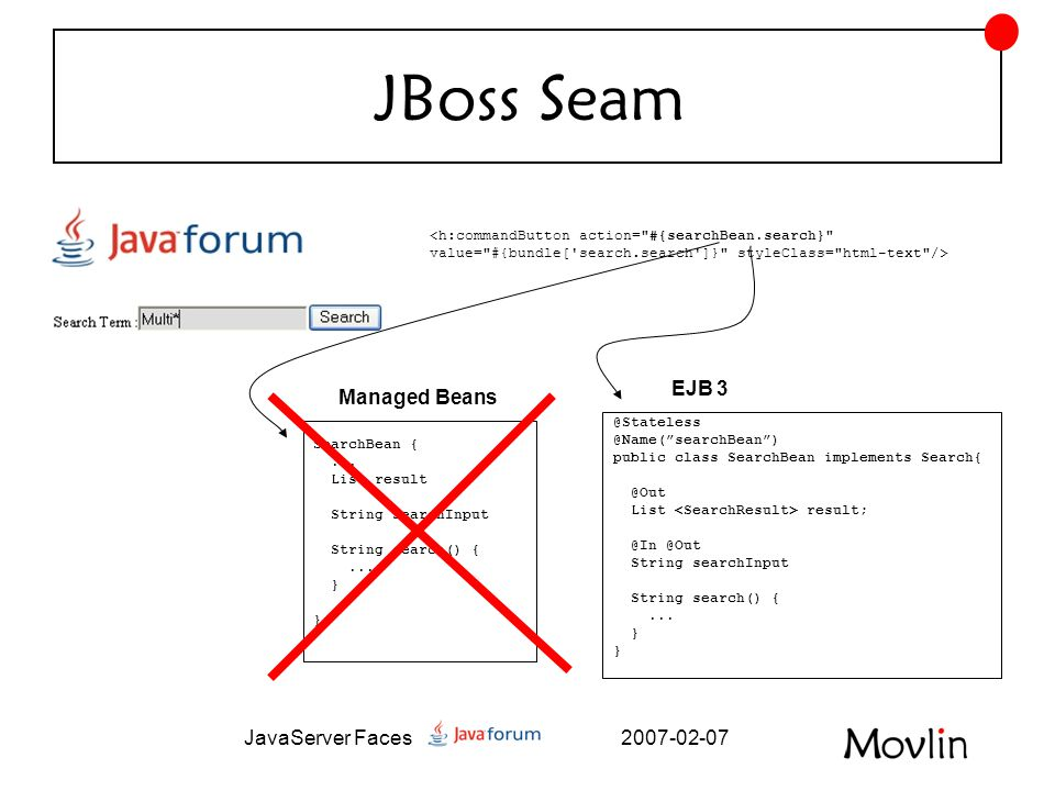 2007-02-07JavaServer Faces JBoss Seam SearchBean {...