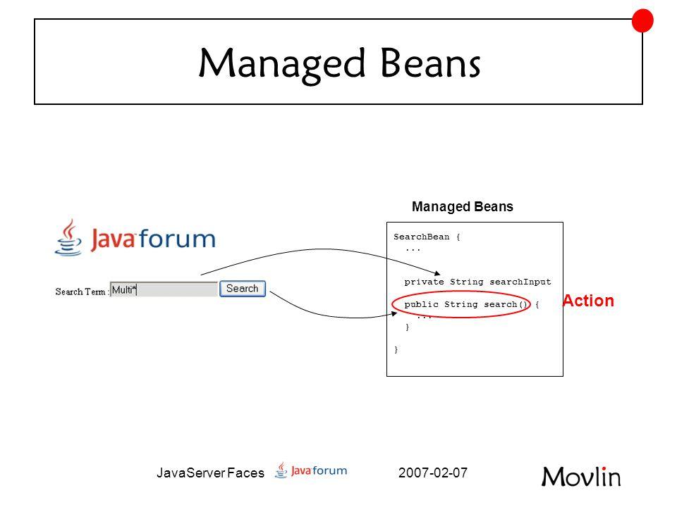 2007-02-07JavaServer Faces JSF och Ajax •Komponentbibliotek •Sun Blueprint AJAX components •Ajax4JSF •Seam Remoting