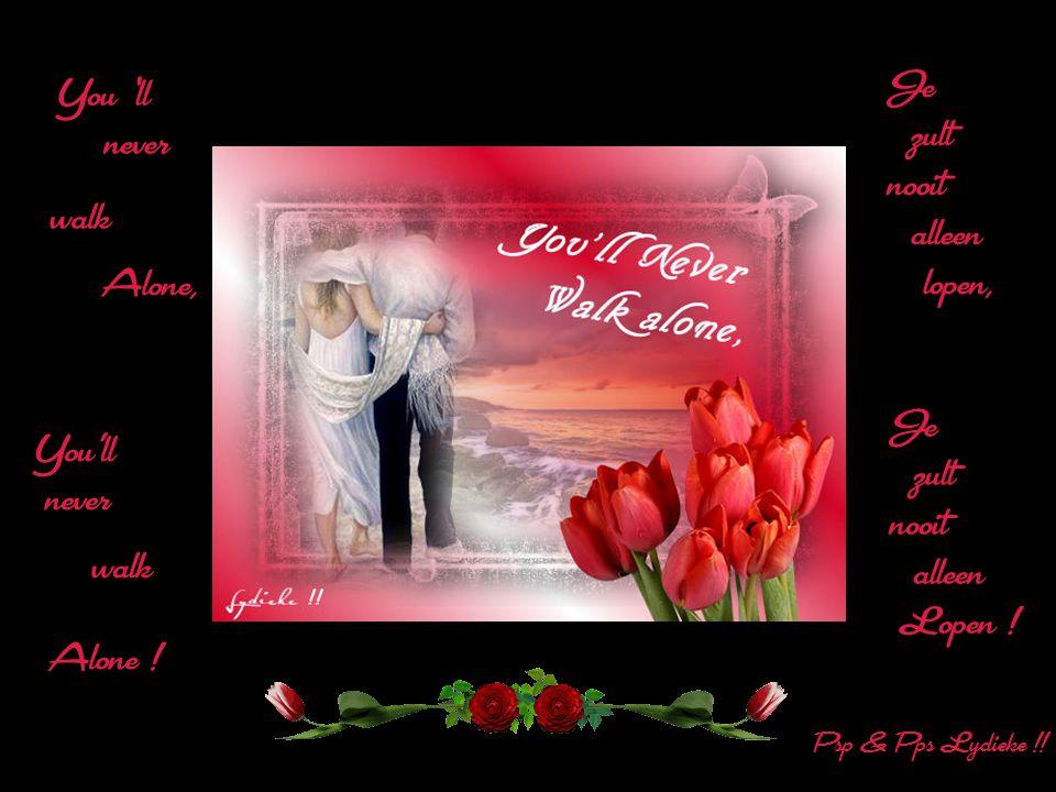 Walk on, Walk on, With hope, In your hearts, Loop door, met hoop in jullie harten,