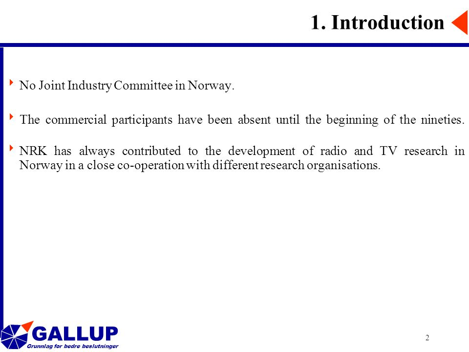 GALLUP Grunnlag for bedre beslutninger 2 1. Introduction  No Joint Industry Committee in Norway.