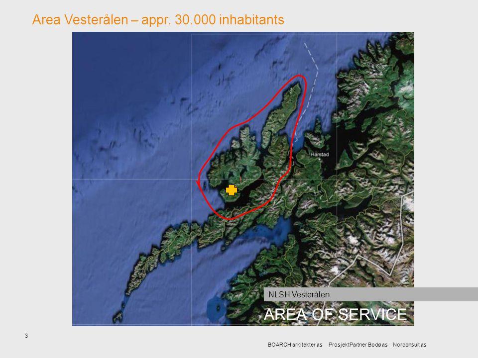 3 BOARCH arkitekter as ProsjektPartner Bodø as Norconsult as AREA OF SERVICE NLSH Vesterålen Area Vesterålen – appr. 30.000 inhabitants