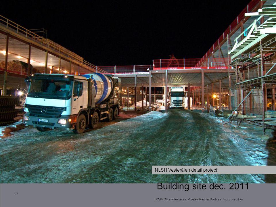 57 Building site dec. 2011 BOARCH arkitekter as ProsjektPartner Bodø as Norconsult as NLSH Vesterålen detail project