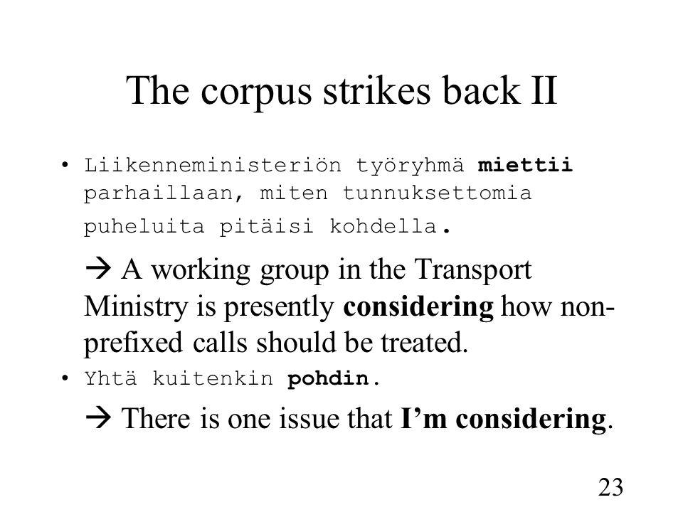 23 The corpus strikes back II •Liikenneministeriön työryhmä miettii parhaillaan, miten tunnuksettomia puheluita pitäisi kohdella.