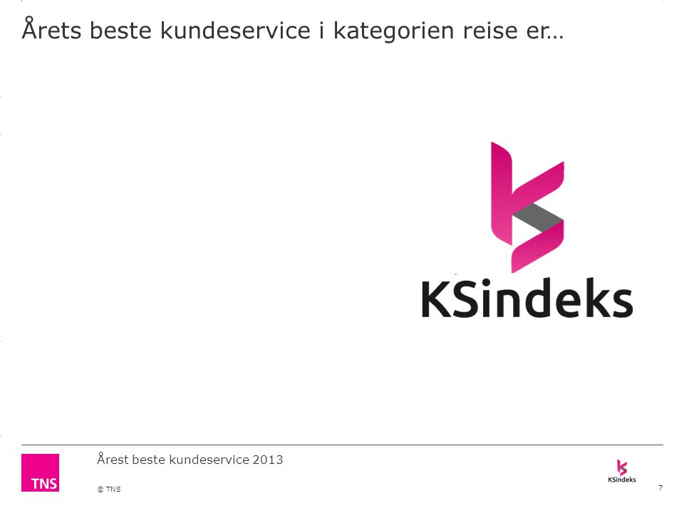3.14 X AXIS 6.65 BASE MARGIN 5.95 TOP MARGIN 4.52 CHART TOP 11.90 LEFT MARGIN 11.90 RIGHT MARGIN DO NOT ALTER SLIDE MASTERS – THIS IS A TNS APPROVED TEMPLATE Årest beste kundeservice 2013 © TNS Årets beste kundeservice i kategorien reise er… 7