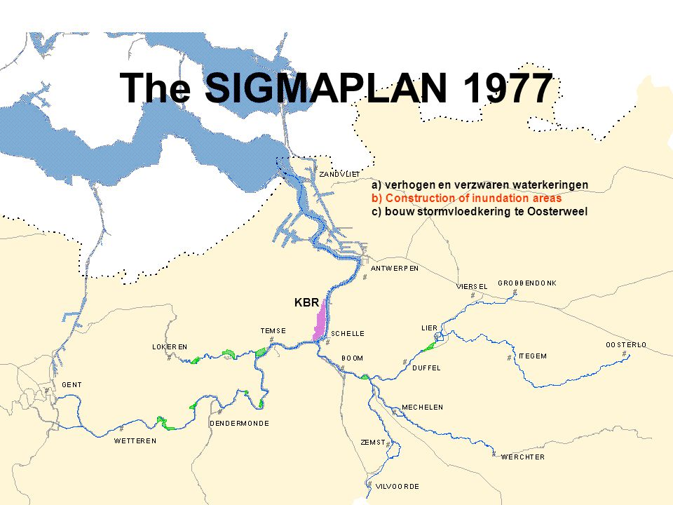 The SIGMAPLAN 1977 a) verhogen en verzwaren waterkeringen b) Construction of inundation areas c) bouw stormvloedkering te Oosterweel KBR