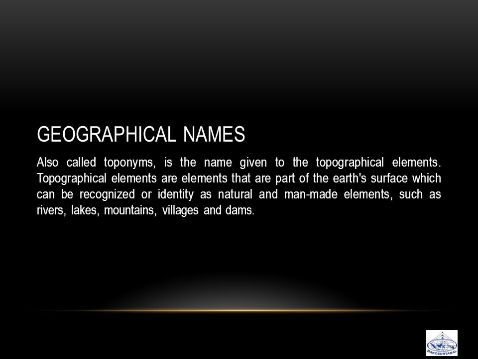 GEOGRAPHICAL NAMES STANDARDIZATION is the process of defining a standard geographical name by authorized institutions both nationally and internationally.