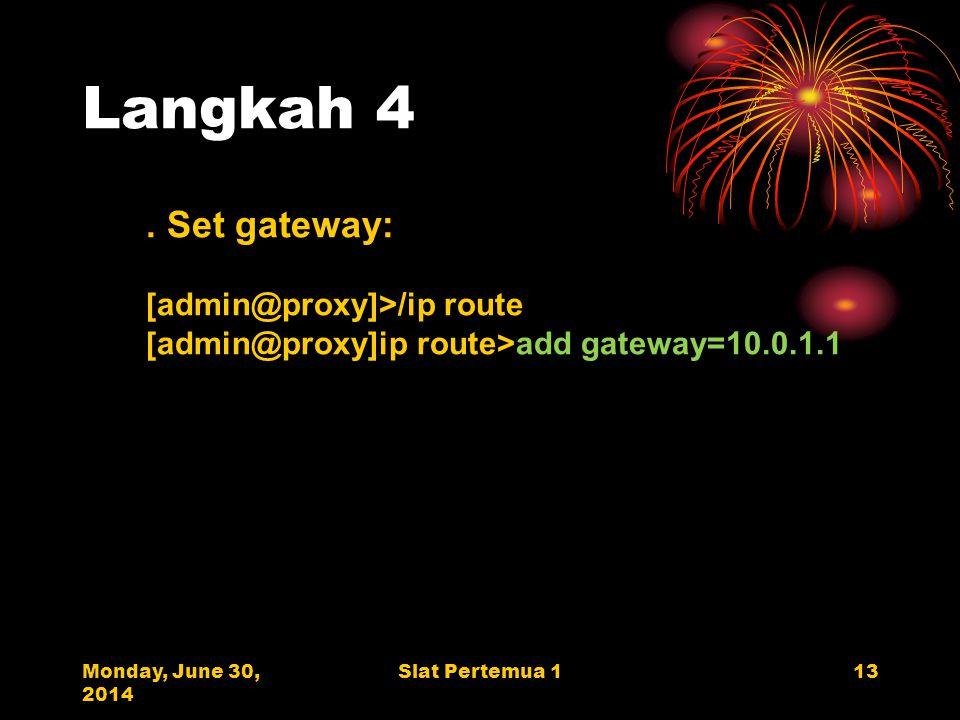 Monday, June 30, 2014 Slat Pertemua 113 Langkah 4.