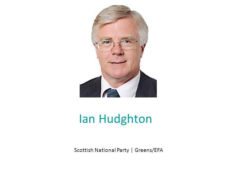 Ian Hudghton Scottish National Party | Greens/EFA