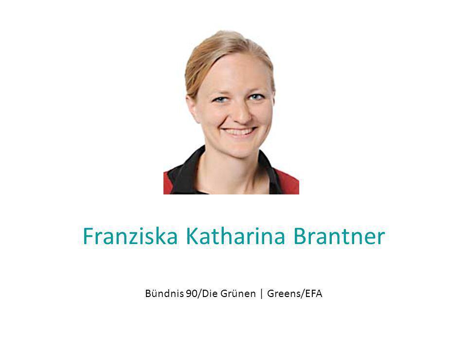 Franziska Katharina Brantner Bündnis 90/Die Grünen | Greens/EFA