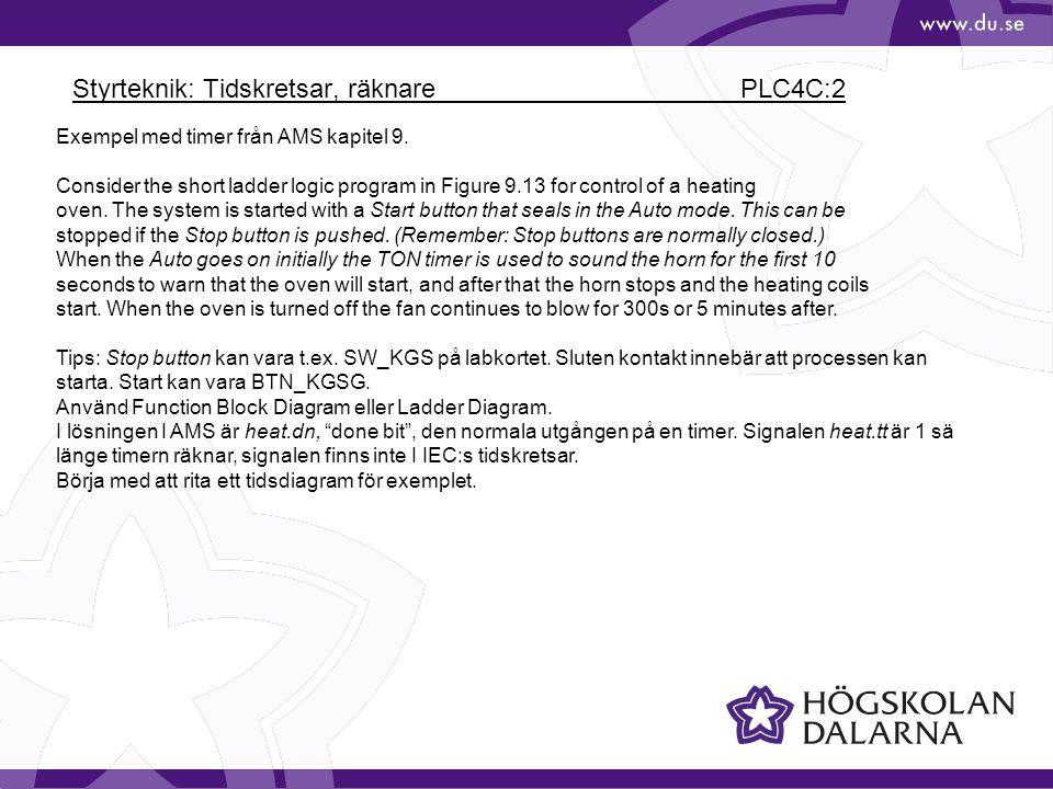 Styrteknik: Tidskretsar, räknare PLC4C:2 Exempel med timer från AMS kapitel 9.