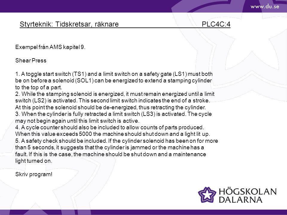 Styrteknik: Tidskretsar, räknare PLC4C:4 Exempel från AMS kapitel 9.