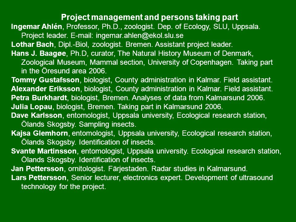 Project management and persons taking part Ingemar Ahlén, Professor, Ph.D., zoologist.