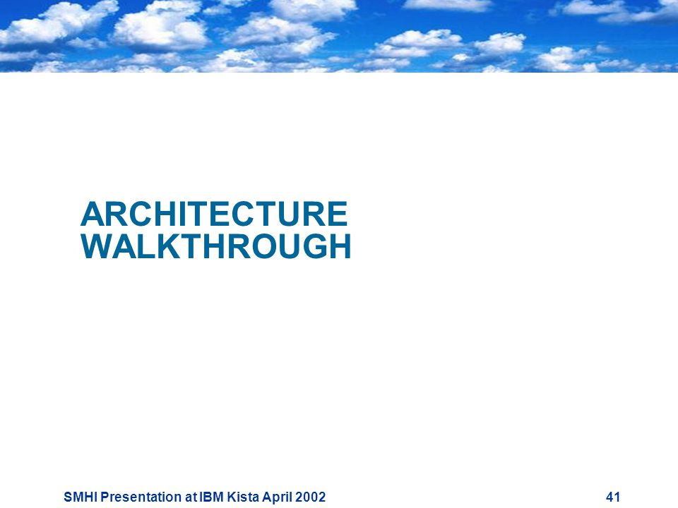 SMHI Presentation at IBM Kista April ARCHITECTURE WALKTHROUGH
