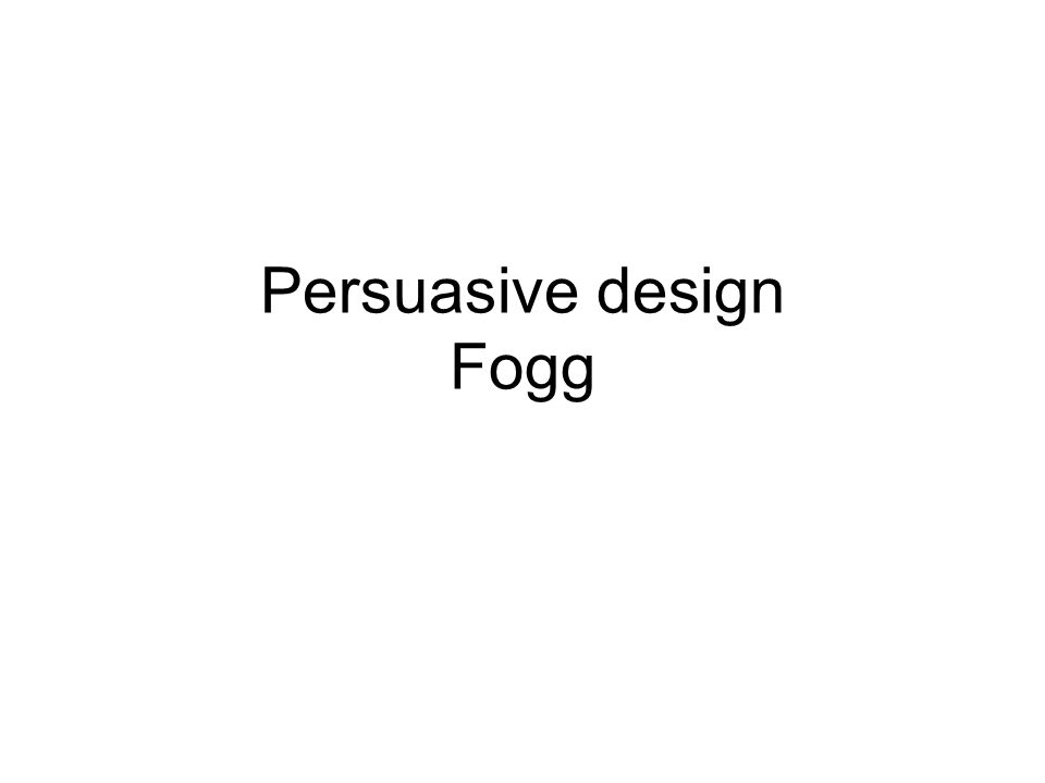 Fogg: Captology •HCI, not CMC •Planned persuasive effect, designed to change attitude/ behavior •Micro & Macro –Micro: sideeffekt –Makro: systemets eksistens betinget af 'captology'