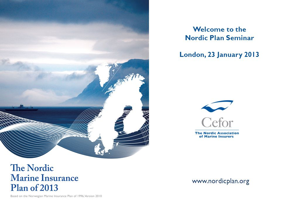 Welcome to the Nordic Plan Seminar London, 23 January 2013 www.nordicplan.org