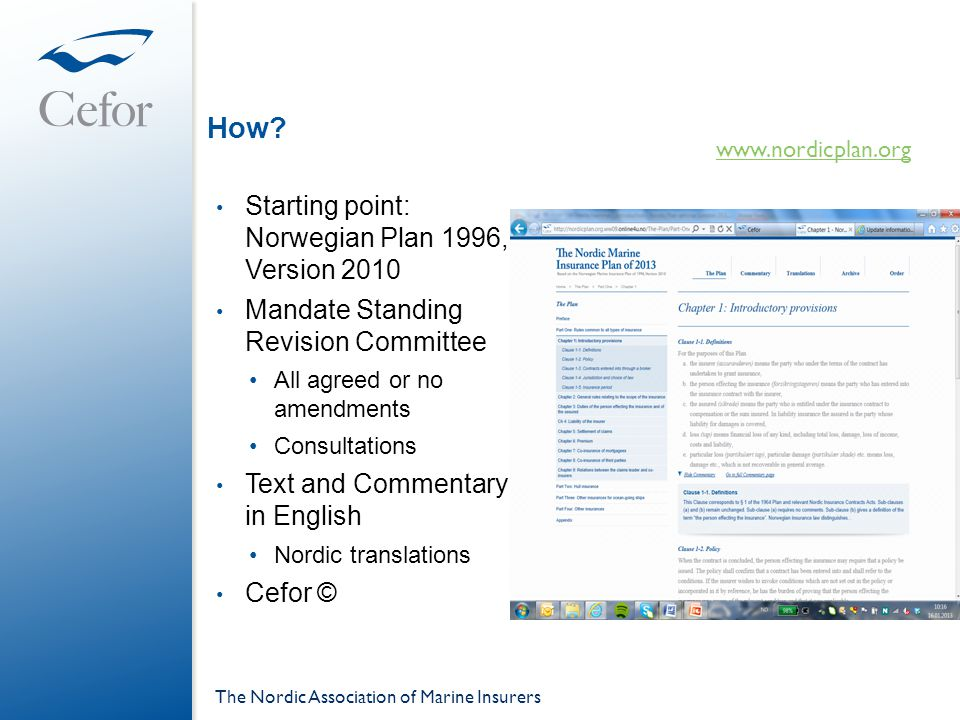 How? • Starting point: Norwegian Plan 1996, Version 2010 • Mandate Standing Revision Committee •All agreed or no amendments •Consultations • Text and