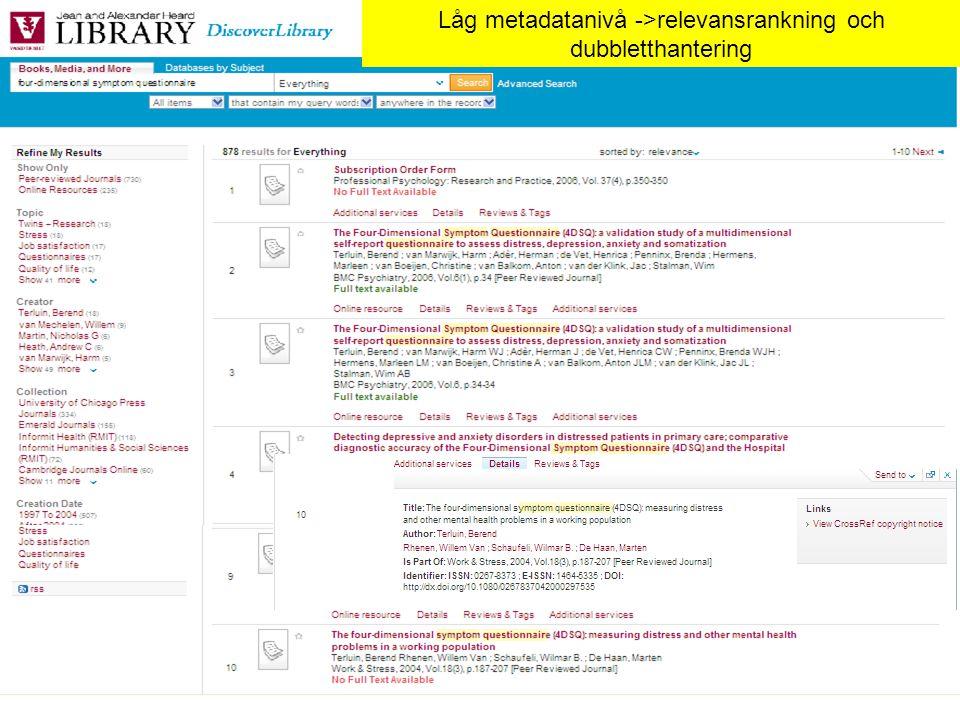 Låg metadatanivå ->relevansrankning och dubbletthantering