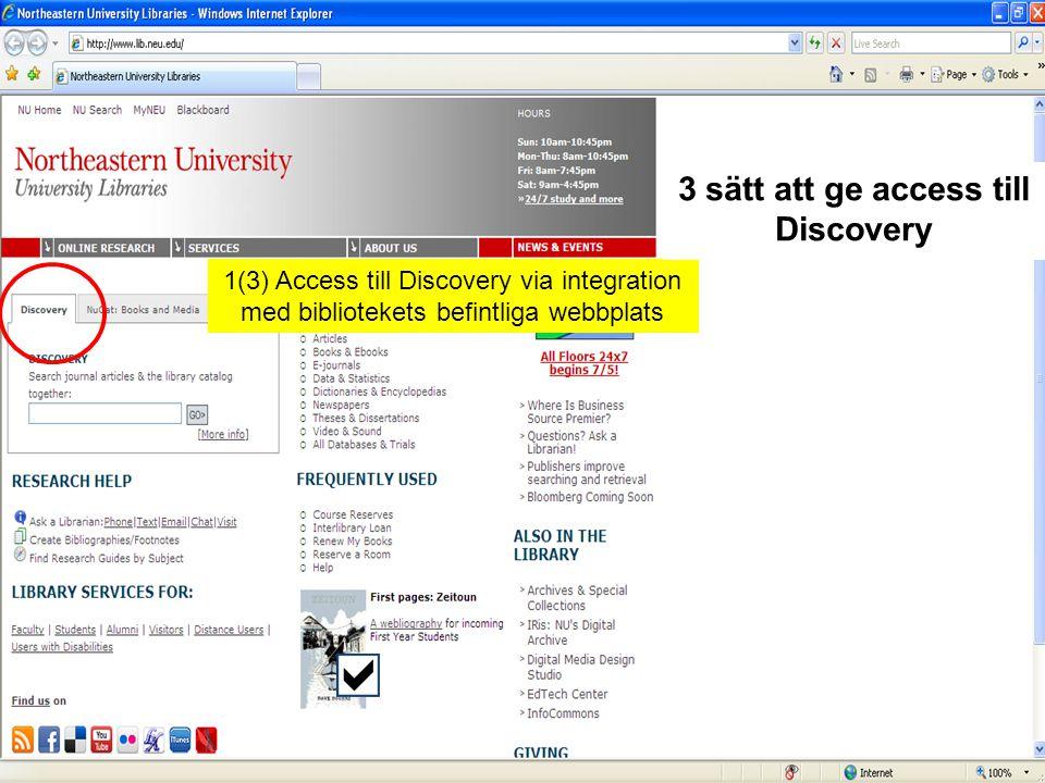1(3) Access till Discovery via integration med bibliotekets befintliga webbplats 3 sätt att ge access till Discovery