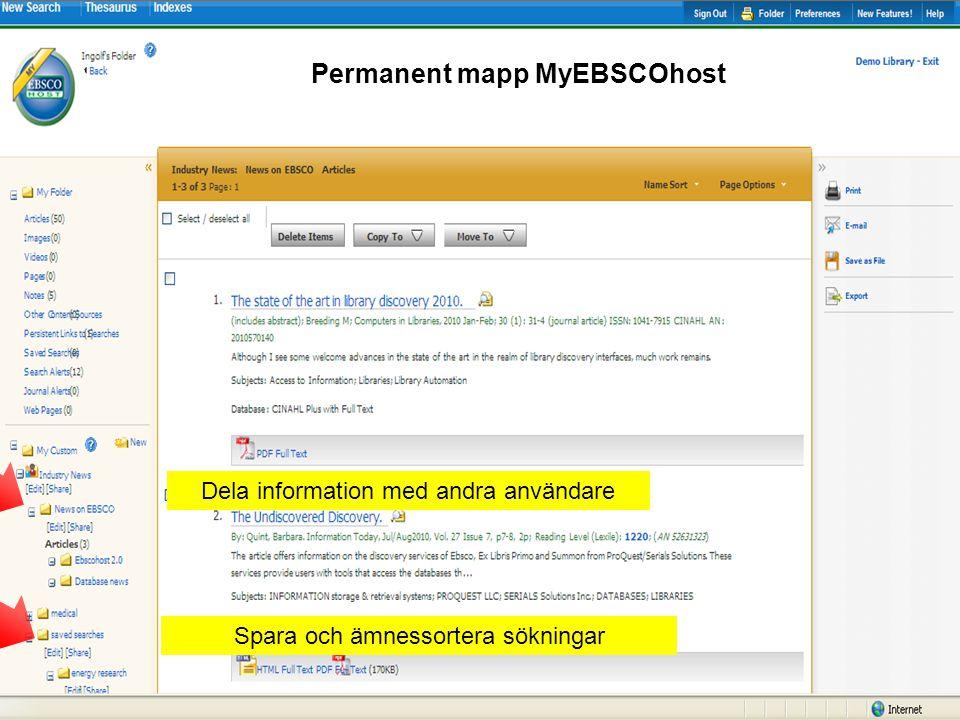 Spara och ämnessortera sökningar Dela information med andra användare Permanent mapp MyEBSCOhost