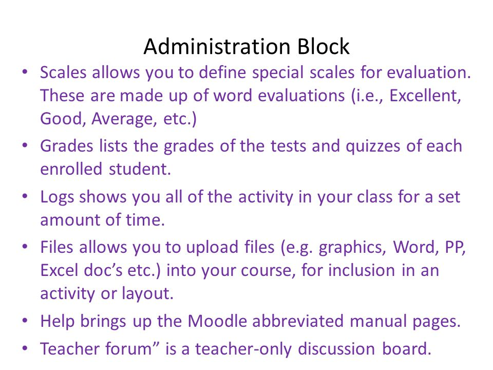 Administration Block • Scales allows you to define special scales for evaluation.