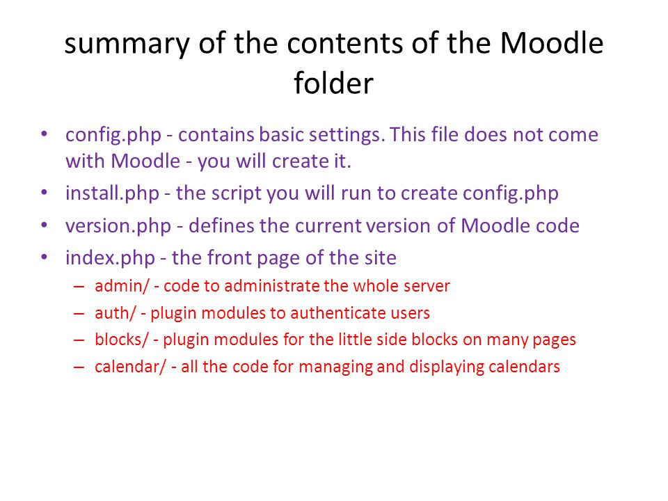 summary of the contents of the Moodle folder • config.php - contains basic settings.