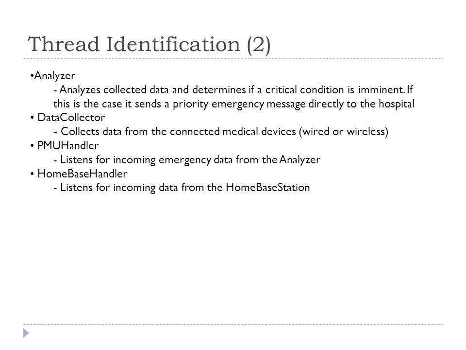 Thread Identification (2) • Analyzer - Analyzes collected data and determines if a critical condition is imminent.