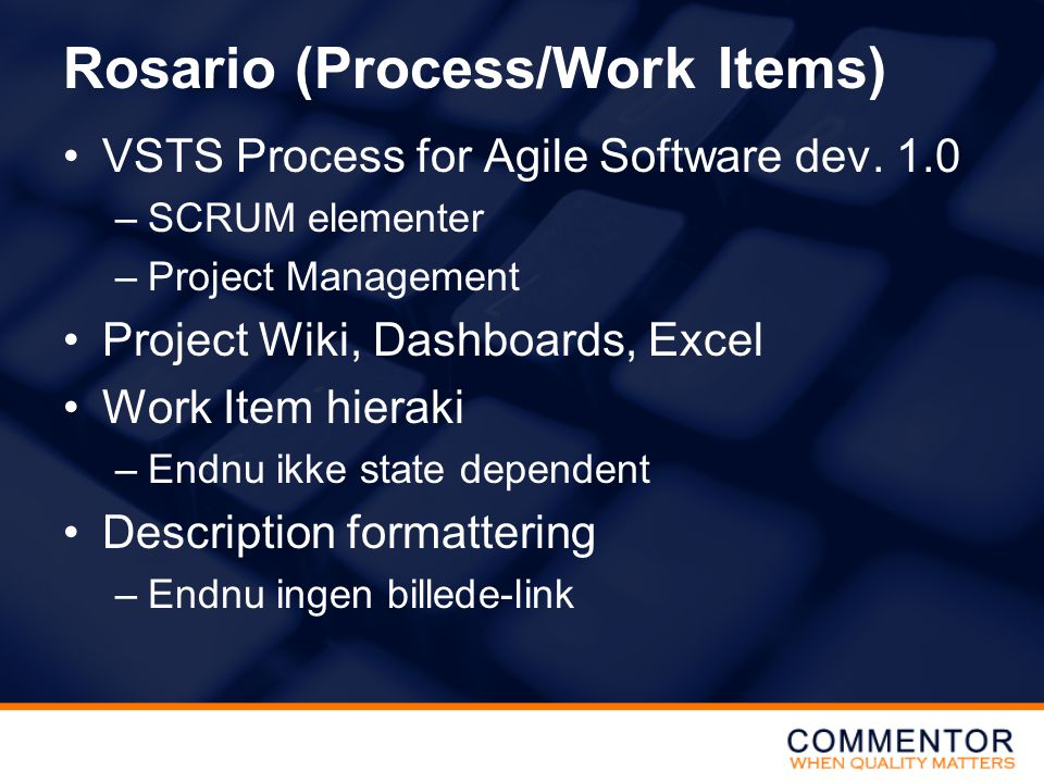 Rosario (Process/Work Items) •VSTS Process for Agile Software dev.