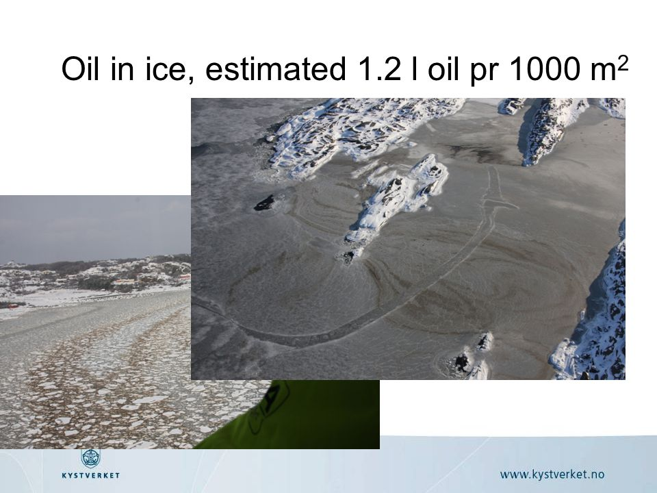 Oil in ice, estimated 1.2 l oil pr 1000 m 2