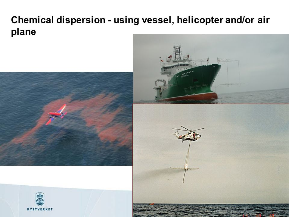 Chemical dispersion - using vessel, helicopter and/or air plane