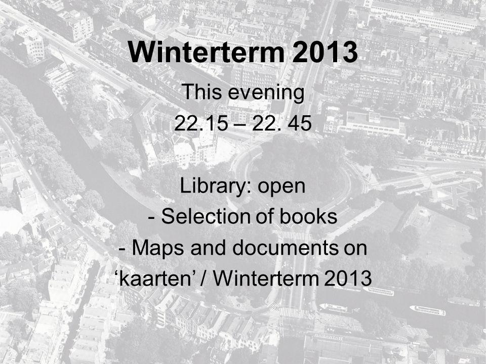 Winterterm 2013 This evening 22.15 – 22.