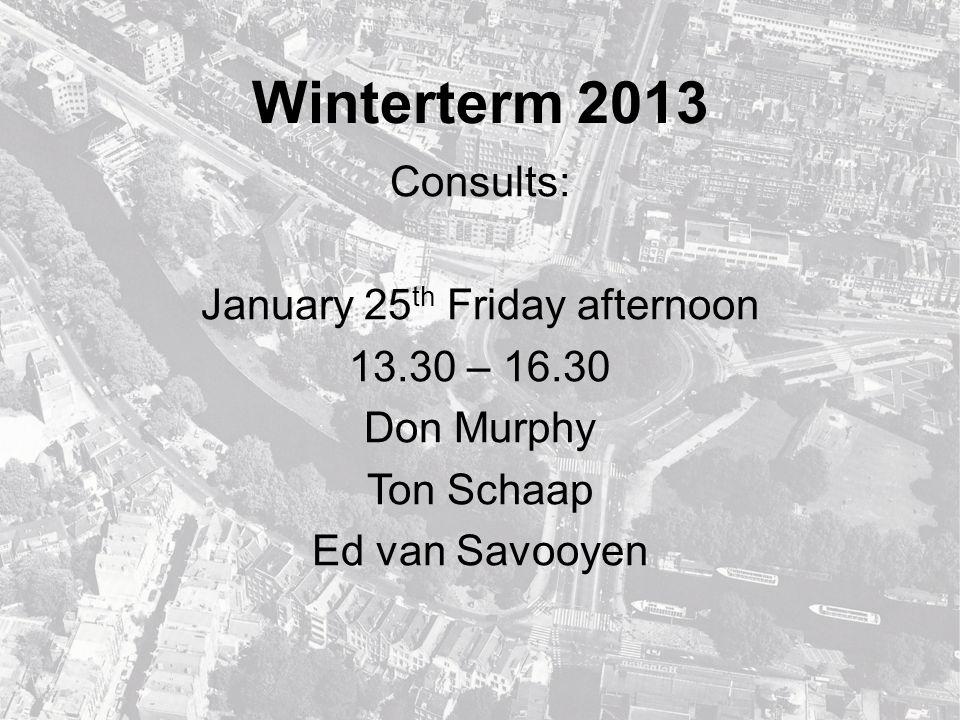 Winterterm 2013 Consults: January 28 th Monday evening 19.30 – 22.30 Marc Nolden Joost van den Hoek