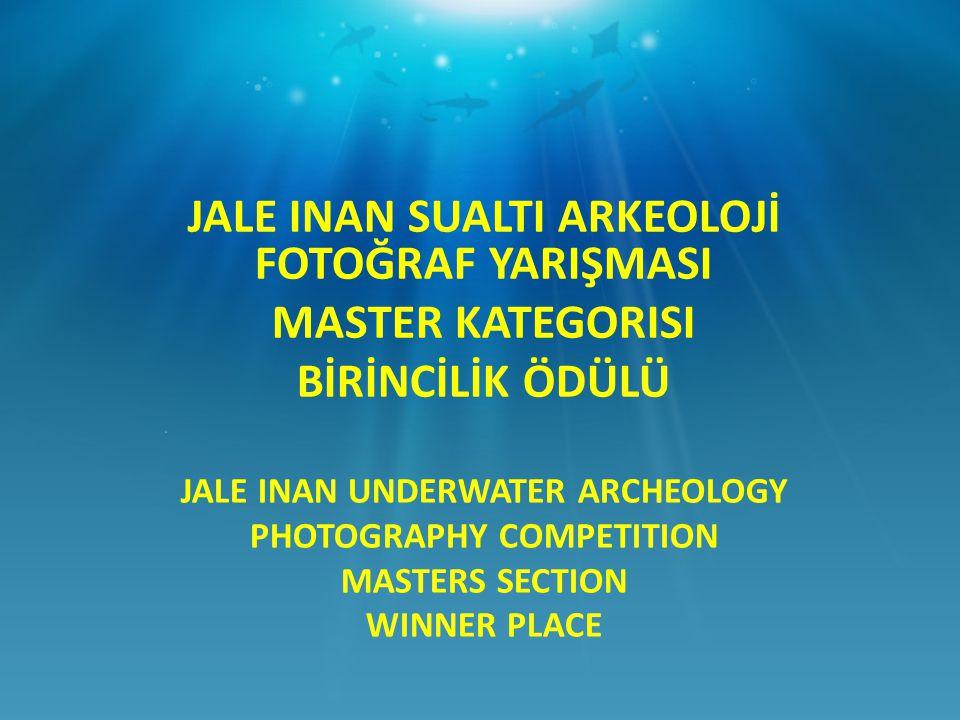 JALE INAN UNDERWATER ARCHEOLOGY PHOTOGRAPHY COMPETITION MASTERS SECTION WINNER PLACE JALE INAN SUALTI ARKEOLOJİ FOTOĞRAF YARIŞMASI MASTER KATEGORISI BİRİNCİLİK ÖDÜLÜ