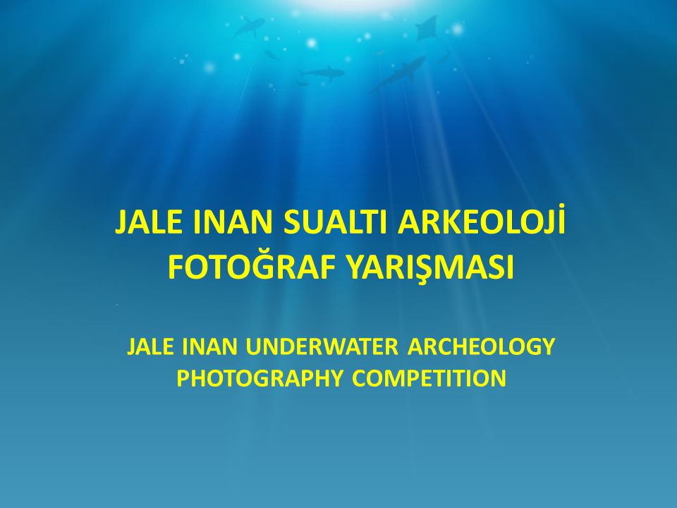 JALE INAN UNDERWATER ARCHEOLOGY PHOTOGRAPHY COMPETITION JALE INAN SUALTI ARKEOLOJİ FOTOĞRAF YARIŞMASI