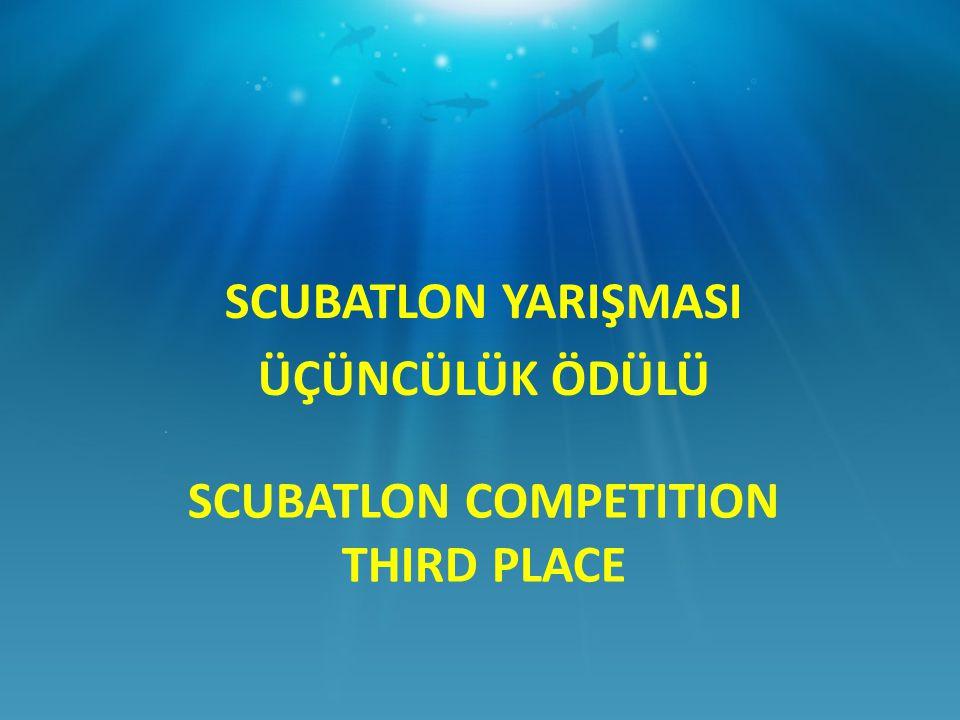 SCUBATLON COMPETITION THIRD PLACE SCUBATLON YARIŞMASI ÜÇÜNCÜLÜK ÖDÜLÜ