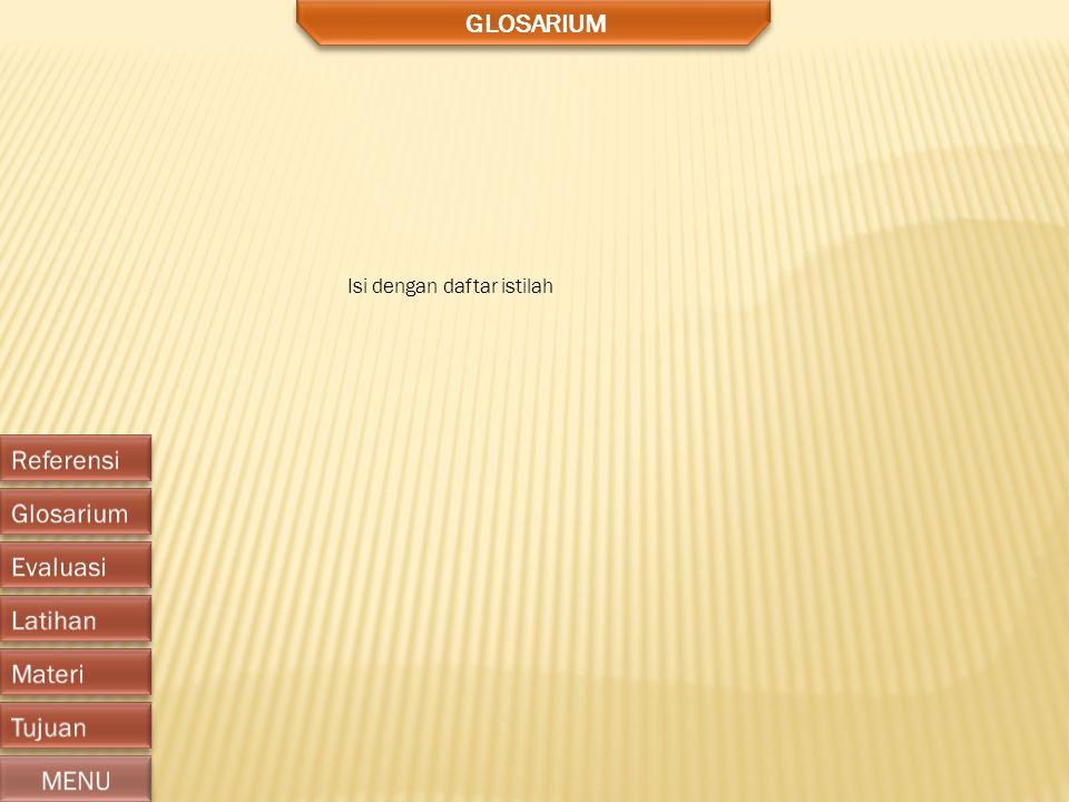 GLOSARIUM Isi dengan daftar istilah