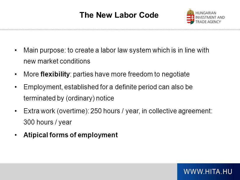 The New Labor Code •Main purpose: to create a labor law system which is in line with new market conditions •More flexibility: parties have more freedo