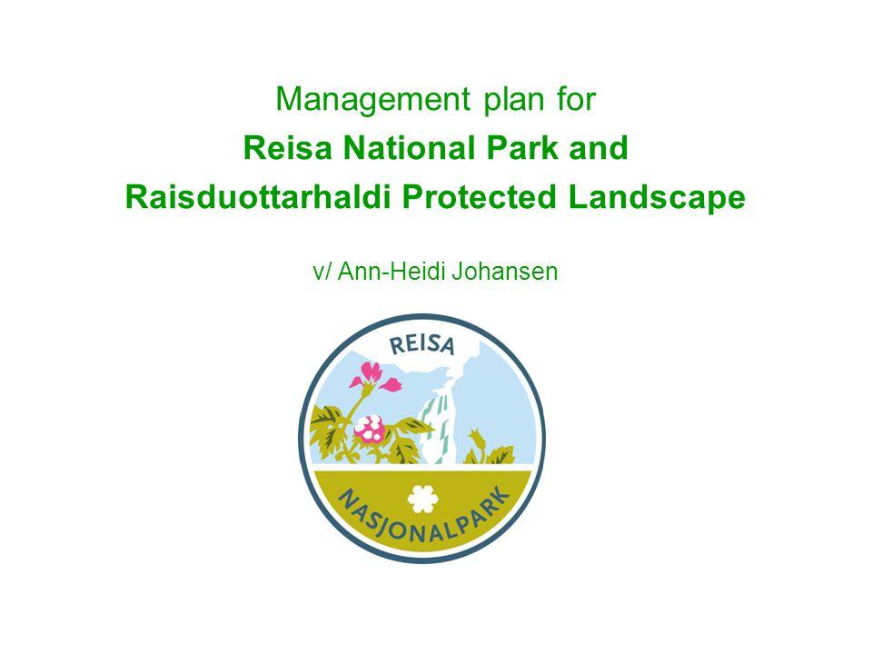 Management plan for Reisa National Park and Raisduottarhaldi Protected Landscape v/ Ann-Heidi Johansen