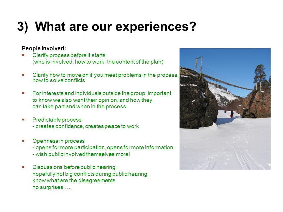 3) What are our experiences.