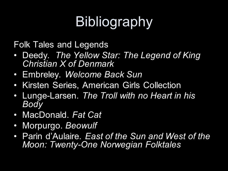 Bibliography Folk Tales and Legends •Deedy.