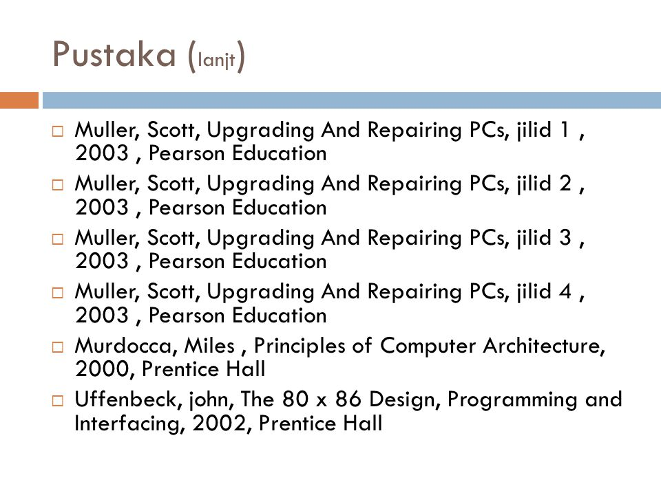  R1.William stalling Computer Organization and Architecture , Pretitice Hall,5 th, 2000  R2.Hennessy & Petterson, 1998, Computer Organization & Design , The Hardware / Software Interface, 2/e, Morgan Kaufman Publisher.