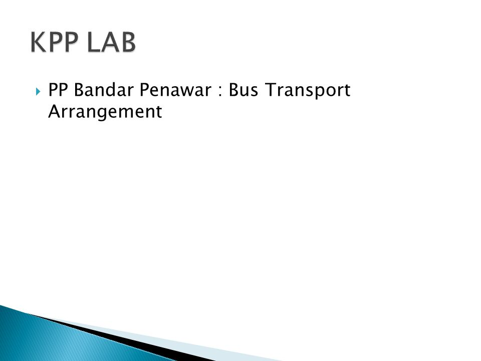  PP Bandar Penawar : Bus Transport Arrangement