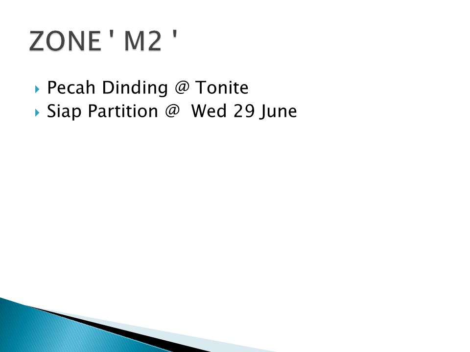  Pecah Dinding @ Tonite  Siap Partition @ Wed 29 June