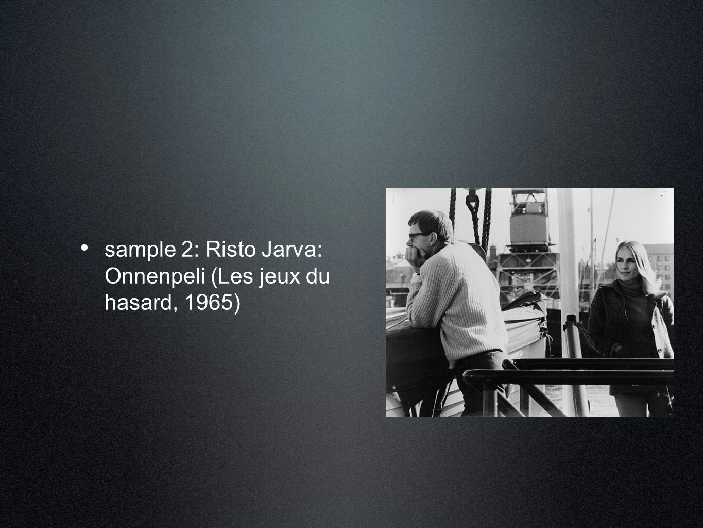 • sample 2: Risto Jarva: Onnenpeli (Les jeux du hasard, 1965)