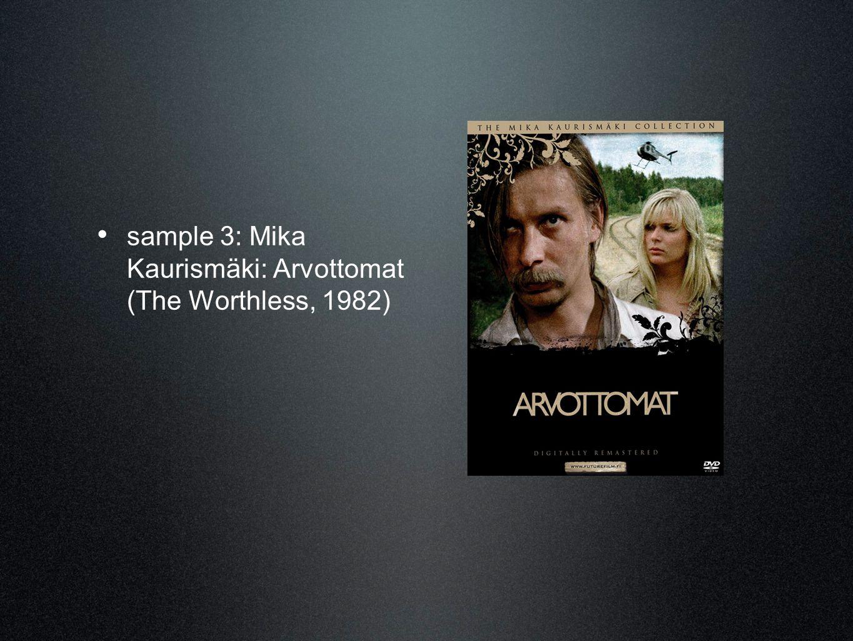 • sample 3: Mika Kaurismäki: Arvottomat (The Worthless, 1982)