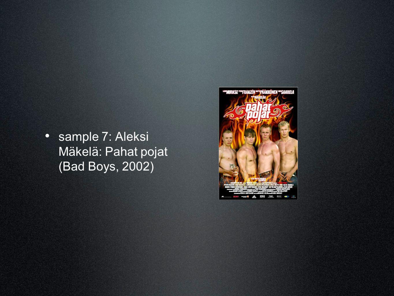 • sample 7: Aleksi Mäkelä: Pahat pojat (Bad Boys, 2002)