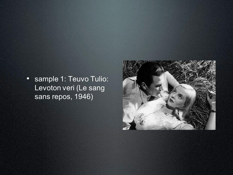 • sample 1: Teuvo Tulio: Levoton veri (Le sang sans repos, 1946)